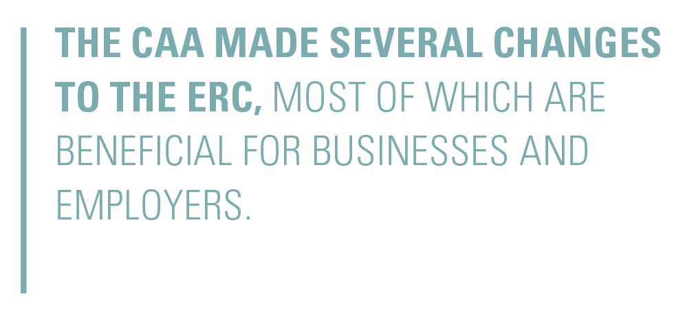 The CAA made several changes to the ERC, most of which are beneficial for businesses and employers.